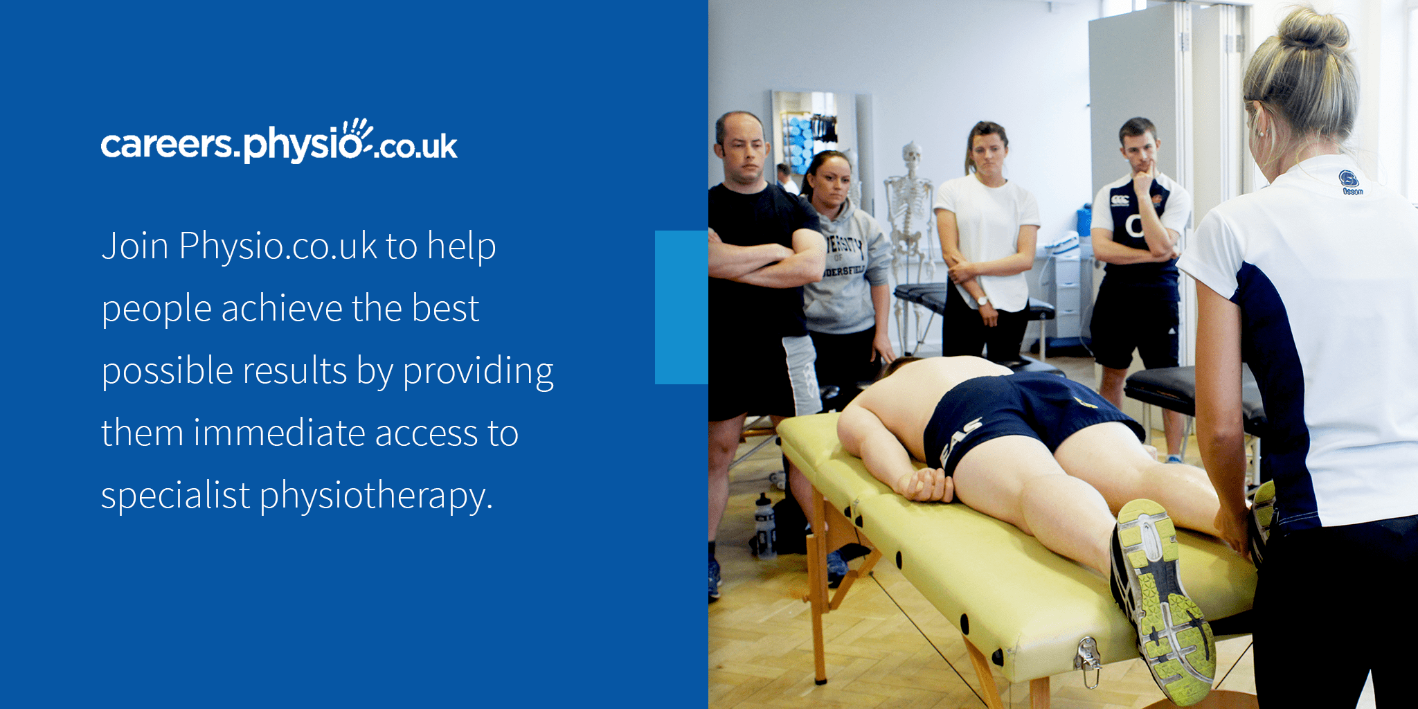 Visit careers.physio.co.uk to apply